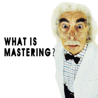 What Is Mastering..